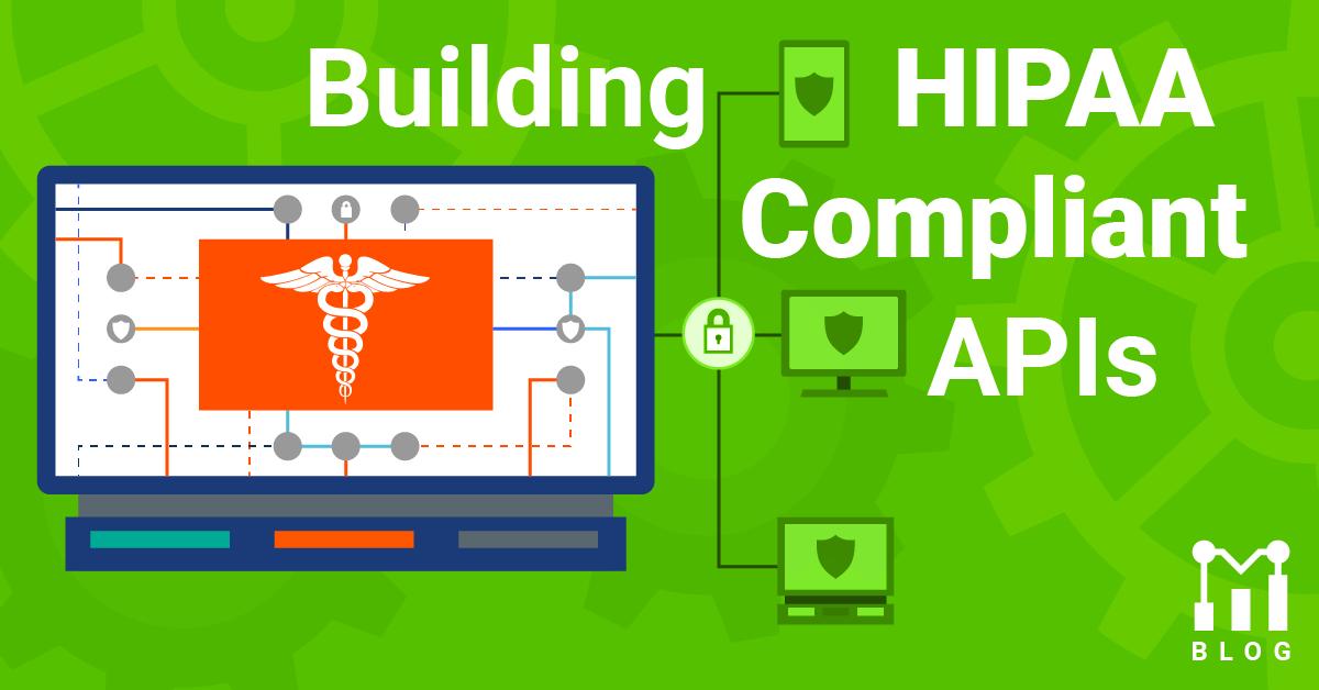 Building HIPAA Compliant APIs