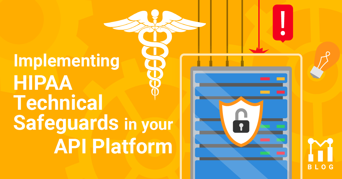 Implementing HIPAA Technical Safeguards in your API Platform
