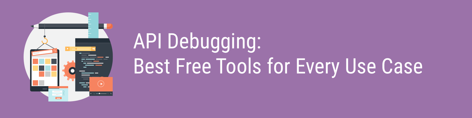 The Best Free REST API Debugging Tools for Developing APIs | Moesif Blog