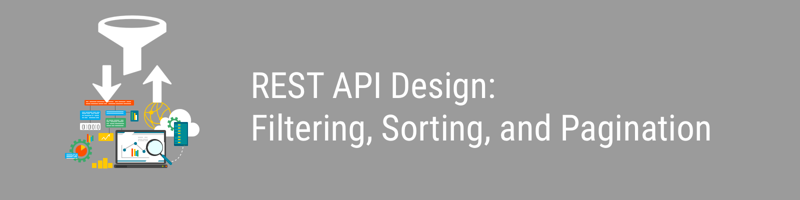 REST API Design: Filtering, Sorting, and Pagination