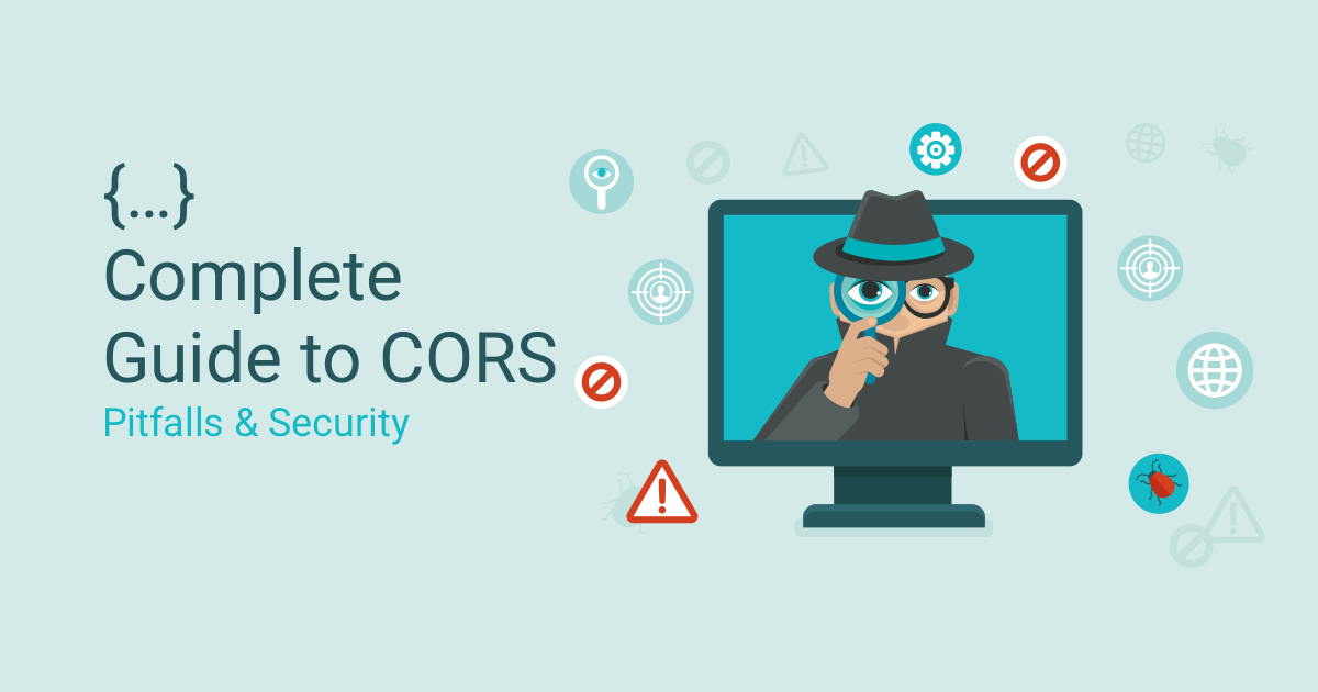 Authoritative guide to CORS (Cross-Origin Resource Sharing) for REST
