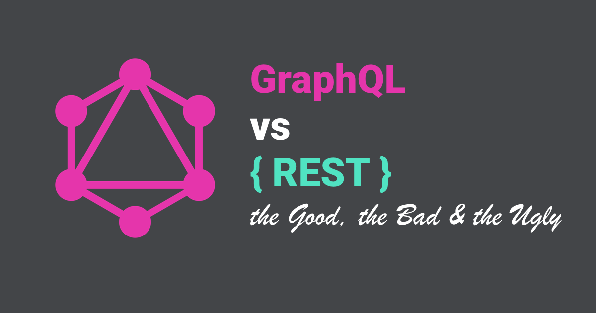 REST vs GraphQL APIs, the Good, the Bad, the Ugly | Moesif Blog